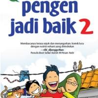 PENGEN JADI BAIK 2