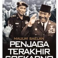 Maulwi Saelan - Penjaga Terakhir Soekarno