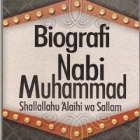Biografi Nabi Muhammad Shallallahu 'Alaihi wa Sallam