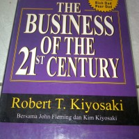 Buku Laris Robert Kiyosaki : The Business Of The 21st Century
