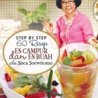 Step By Step 60 Resep Es Campur & Es Buah Ala Sisca Soewitomo
