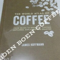 Buku The World Atlas of Coffee - From Beans to Brewing
