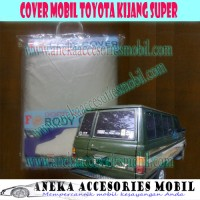 Cover Mobil/Body Cover/Sarung Mobil/Selimut Mobil Toyota Kijang Super