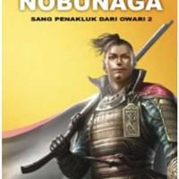 harga Oda Nobunaga Sang Penakluk Dari Owari 2 (sc) Tokopedia.com