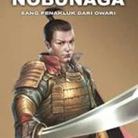 harga Oda Nobunaga (buku 3): Sang Penakluk Dari Owari (sc) Tokopedia.com