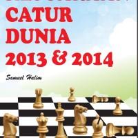 buku catur kejuaraan catur dunia 2013 dan 2014