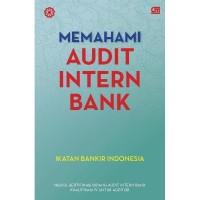 harga Memahami Audit Internal Perbankan Oleh Ikatan Bankir Indonesia Tokopedia.com