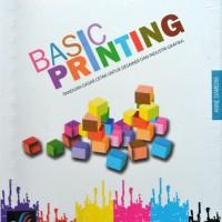"""Buku """"BASIC PRINTING"""" Panduan Dasar Cetak Untuk Desainer dan Industri"""