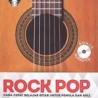 Rock Pop+Cd: Cara Cepat Belajar Gitar Untuk Pemula & Ahli
