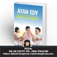 Ayah Edy Menjawab Problematika Orangtua ABG & Remaja