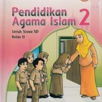 Buku BSE: Pendidikan Agama Islam Untuk SD/MI Kelas 2, by : Asmuri dkk
