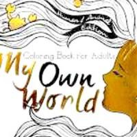 My own World : Buku Mewarnai untuk Dewasa