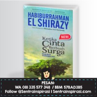 Ketika Cinta Berbuah Surga by Habiburrahman El Shirazy