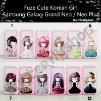 Fuze Cute Korean Girl Samsung Galaxy Grand Neo / Neo Plus