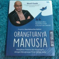 ORANGTUANYA MANUSIA-NEW - Munif Chatib & Irma Nurul Fatimah