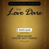 THE LOVE DARE (RENUNGAN HARIAN UNTUK SATU TAHUN)