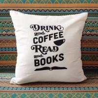 Sarung bantal Drink good coffee Read good books