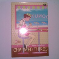 Charmed Thirds (Kesempatan Ketiga) - Megam McCafferty