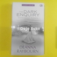 The Dark Enquiry ( Penyelidikan Rahasia ) Deanna Raybourn