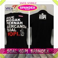 Kaos Distro Kopi Quotes SPANDEX Merk SNTA #8506-8508
