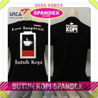 Kaos Distro Kopi Quotes SPANDEX Merk SNTA #8501-8505