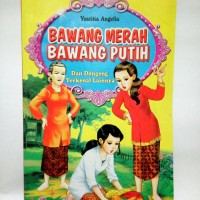 Kisah Bawang Merah & Bawang Putih, Cerita Anak Bergambar Full Colour