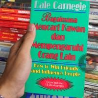 Buku Bagaimana Mencari Kawan Dan Mempengaruhi Orang Lain Dale Carnegie
