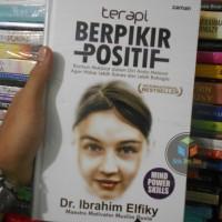 Buku Terapi Berpikir Pofitif , By : Dr Ibrahim Elfiky
