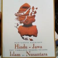 Runtuhnya Kerajaan Hindu Jawa dan Timbulnya Negara-Negara Islam