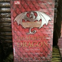 His Majesty's Dragon Naga Sang Kaisar Naomi Novik Temeraire Book 1