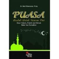 Puasa (Ibadah untuk Mawas Diri) dasar hukum, praktik dan hikmah bulan