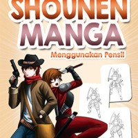 Cara Mudah Menggambar Shounen Manga Menggunakan Pensil