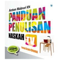 Panduan Penulisan Naskah TV - Format Acara Drama - Anton Mabruri KN