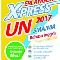 0044200100/ERLANGGA X-PRESS UN SMA/MA 2017 B. INGGRIS