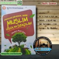 Panduan Mendidik Anak Muslim Usia PraSekolah - Darul Haq - Karmedia