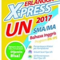 ERLANGGA X-PRESS UN SMA/MA 2017 B. INGGRIS