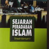SEJARAH PERADABAN ISLAM - Dr.Badri Yatim,M.A