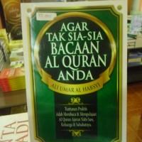 Agar Tak Sia-Sia Bacaan Al-Quran anda