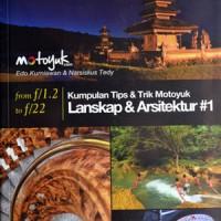 Buku Fotografi : Kumpulan Tips & Trik Motoyuk Lanskap & Arsitektur
