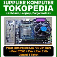 Paket Motherboard Lga 775 G31 BARU + E7500 + Fan + Ram 2Gb GARNSI 1 Th