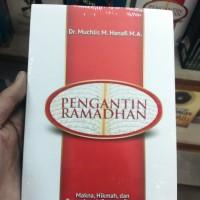 * Pengantin Ramadhan: Makna, Hikmah&Tanya Jawab Seputar Puasa