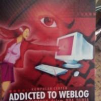 kumpulan cerpen Addicted to weblog kisah perempuan dalam dua dunia