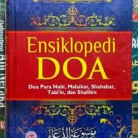 Ensiklopedi Do'a ( Doa Para Nabi, Shahabat, Tabi'in, Sholihin )