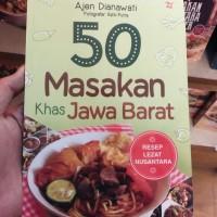 * 50 Masakan Khas Jawa Barat oleh Ajen Dianawati