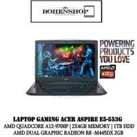 LAPTOP GAMING ACER ASPIRE E5-553G AMD QUAD-CORE A12-9700P