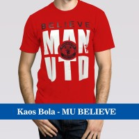 Jual Kaos Distro Bola MU Manchester United Believe / Liga Inggris EPL BPL Murah