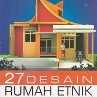 harga 27 DESAIN RUMAH ETNIK - ATIEK UNTARTI & DINI ROSMALIA Tokopedia.com
