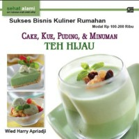 sukses bisnis kuliner rumahan - Cake kue puding minuman Teh Hijau