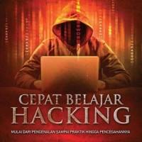 Cepat Belajar Hacking - Pengenalan, Praktik, Pencegahan