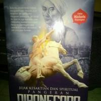 Jejak Kesaktian dan Spiritual Pangeran Diponegoro